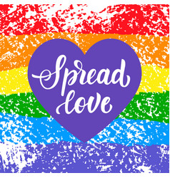 Spread love gay pride slogan vector