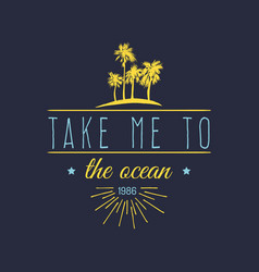 Take me to the ocean hand lettering quote vector