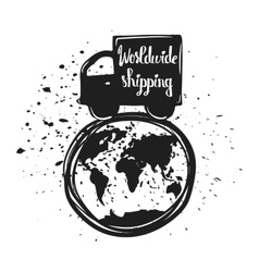 Hand drawn typography poster world shipping vector