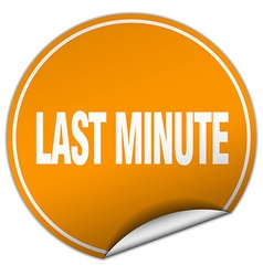 Last minute round orange sticker isolated on white vector