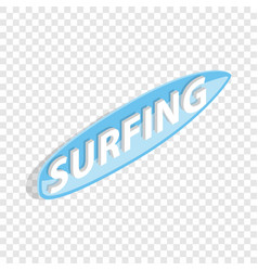 Surfing word on a surfboard isometric icon vector