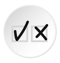 Checkmark to accept and refusal icon circle vector