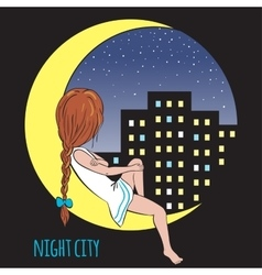Girl in the moon and night city vector image vector image