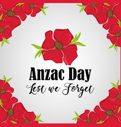 Anzac day remembrance with flowers design vector
