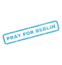 Pray for berlin rubber stamp vector