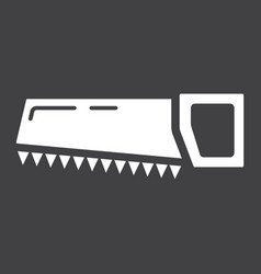 Hand saw glyph icon build and repair handsaw vector