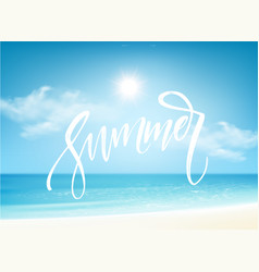 Summer brush lettering composition on blue sea vector