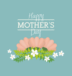 Happy mothers day card with flower decorative vector