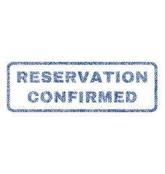 Reservation confirmed textile stamp vector