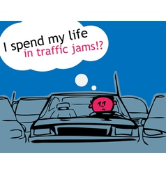 I spend my life in traffic jam vector