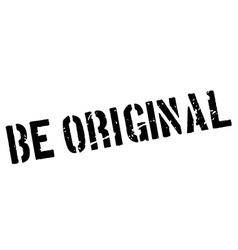 Be original rubber stamp vector