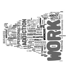 Are you a work addict text word cloud concept vector