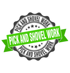Pick and shovel work stamp sign seal vector