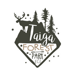 taiga forest eco park promo sign hand drawn vector image