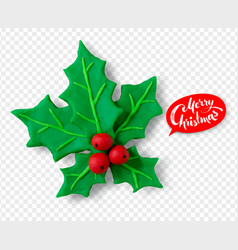 Hand made plasticine figure of christmas holly vector