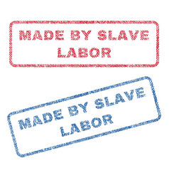 Made by slave labor textile stamps vector