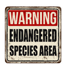 Warning endangered species area vintage rusty vector