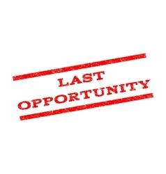 Last opportunity watermark stamp vector