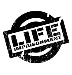Life imprisonment rubber stamp vector