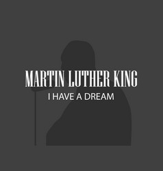 Martin luther king human silhouette on black vector