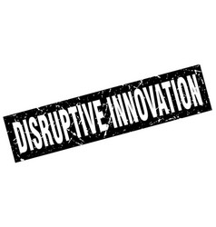 Square grunge black disruptive innovation stamp vector