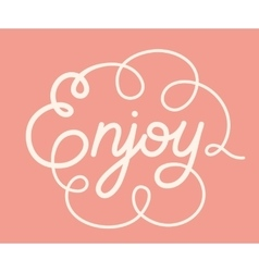 Word enjoy hand lettering handmade calligraphy vector