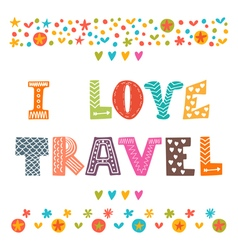 I love travel hand drawn lettering with cute vector