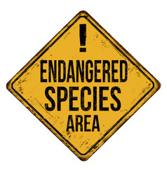 Endangered species area vintage rusty metal sign vector