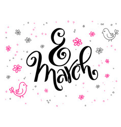 Hand lettering greetings text - 8 march vector