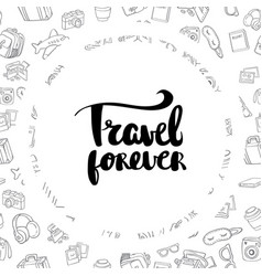 Poster travel forever inspirational typography vector