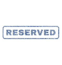 Reserved textile stamp vector