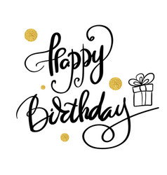 an inscription for the poster happy birthday gift vector image