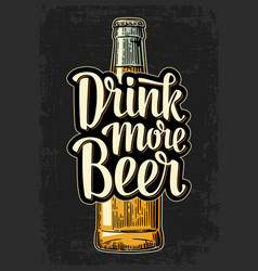 bottle and drink more beer lettering vector image
