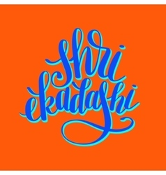 Shri ekadashi lettering inscription to indian vector