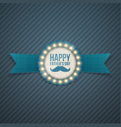 happy fathers day festive signage template vector image vector image