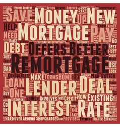 Remortgage to save your hard earned money text vector