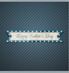 Happy fathers day greeting ribbon vector