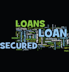 Let us uncover the mystry of secured loans text vector