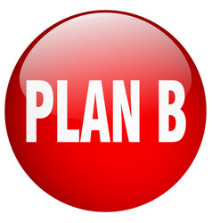Plan b red round gel isolated push button vector