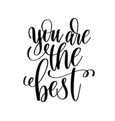 You are the best black and white hand written vector