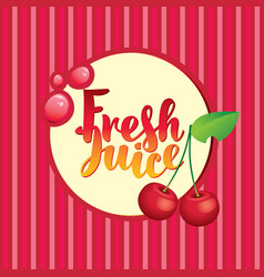 Banner with cherry and inscription fresh juice vector
