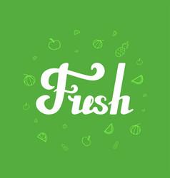 fresh hand written lettering vector image vector image