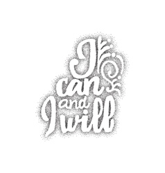 I can and will - hand drawn lettering dotwork vector
