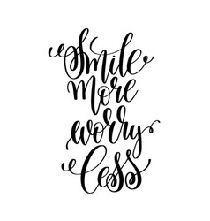 Smile more worry less black and white hand written vector