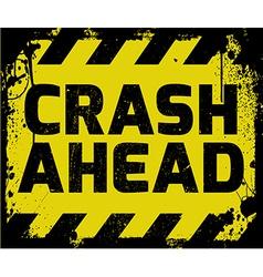 Crash Ahead sign vector image