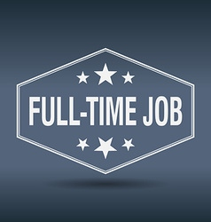 Full-time job hexagonal white vintage retro style vector