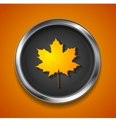 Orange autumn maple leaf on metal button vector image