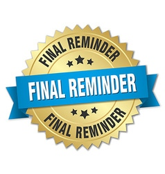 Final reminder 3d gold badge with blue ribbon vector