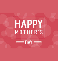 Happy mother day cute background style vector