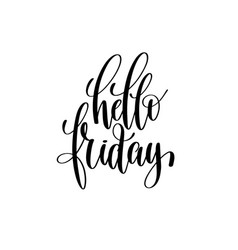 hello friday black and white hand written vector image vector image